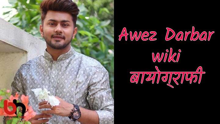 Awez Darbar biography
