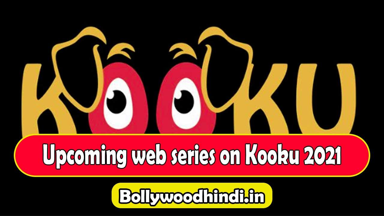 Upcoming kooku web series list 2021