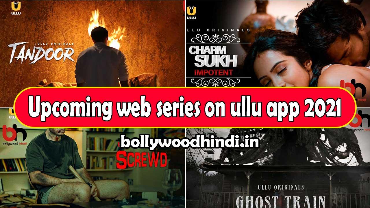 Upcoming web series on ullu app 2021