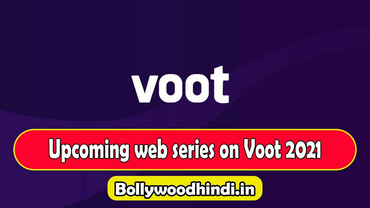 Upcoming web series on Voot 2021