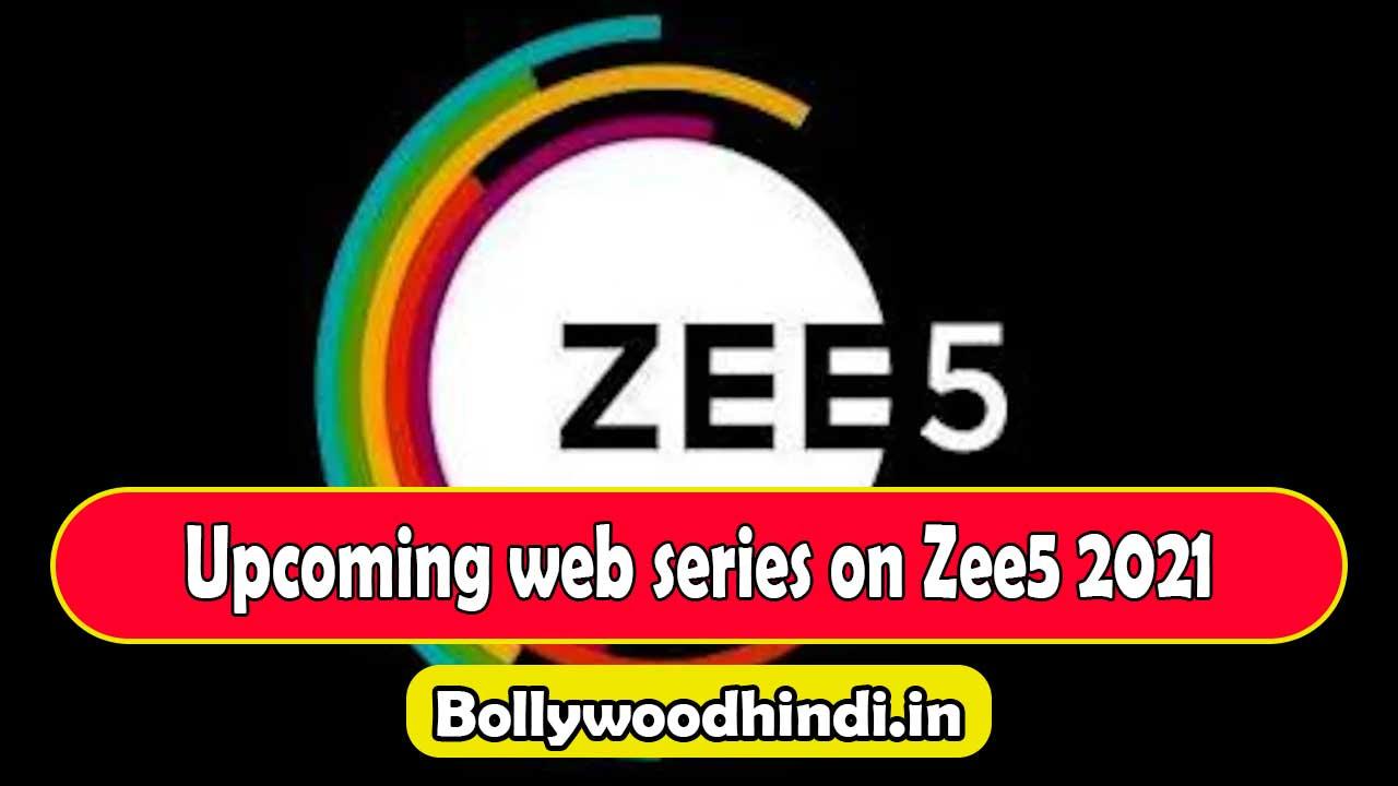 Upcoming web series on Zee5 2021