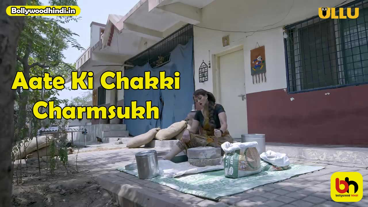 Aate Ki Chakki charmsukh ullu web series
