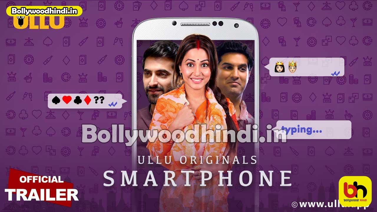 Smartphone Ullu Web Series