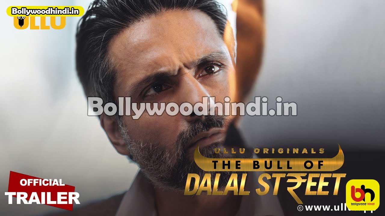 The Bull Of Dalal Street ullu web series