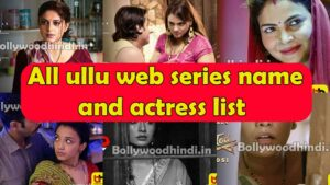 All Ullu Web Series Name Cast Actress List Real Name Roles