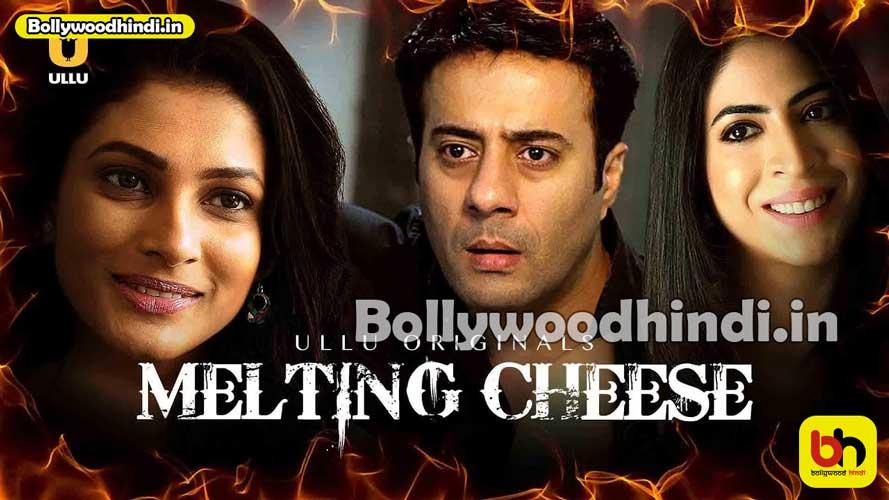 Melting Cheese ullu web series wiki cast