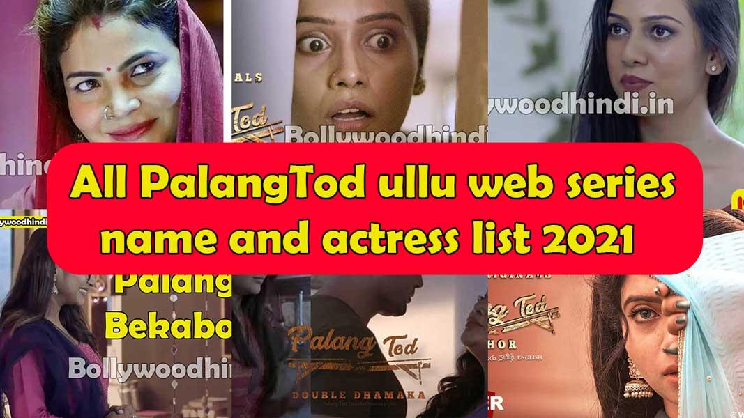 Palang Tod ullu web series wiki cast name list