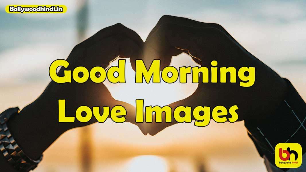 good morning love images in hd 2021