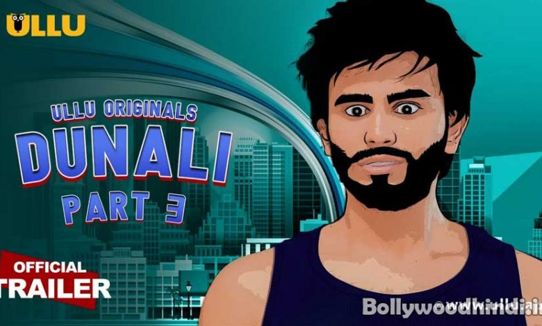 DUNALI Part 3 ullu web series cast wiki