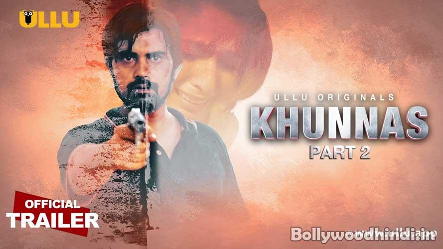 Khunnas Part 2 Ullu Web Series wiki cast