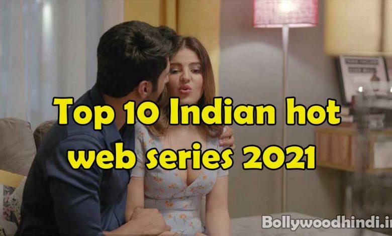 Top 10 Indian hot web series 2021